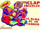 Clap Freckles- El Alma de unTambor