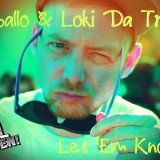 Caballo & Loki Da Trixta- Let Em Know