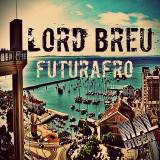 Lord Breu- FuturAfro