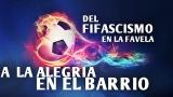 Brasil 2014:Del FIFASCISMO en la Favela a la Alegria en elbarrio