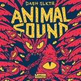 DASH SLKTR- Animal Sounds