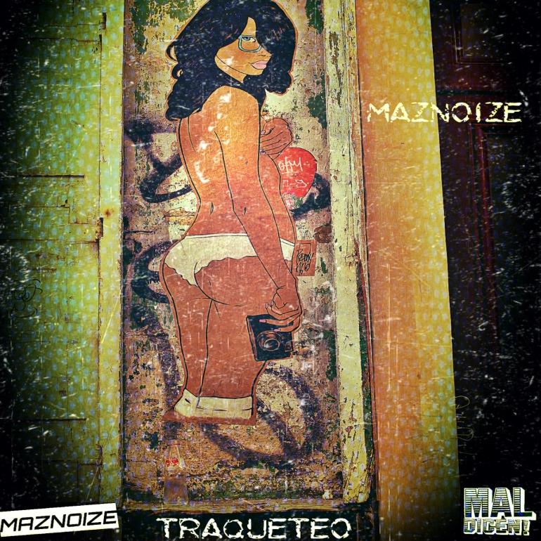 maznoize- traquetero art(1)